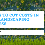 5 Ways to Cut Costs in Your Landscaping Business