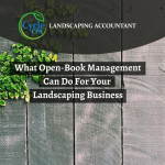 What Open-Book Management Can Do For Your Landscaping Business